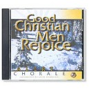 Good Christian Men Rejoice (CD)