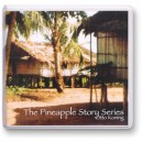 The Pineapple Story (CD set)