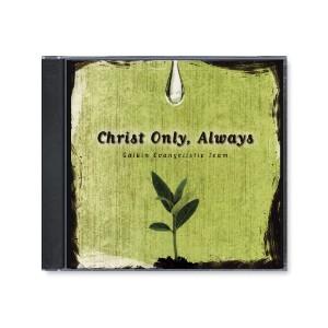 Christ Only, Always (CD)